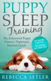 eBook cover of Puppy Sleep Training: The Exhausted Puppy Owner's Nighttime Survival Guide